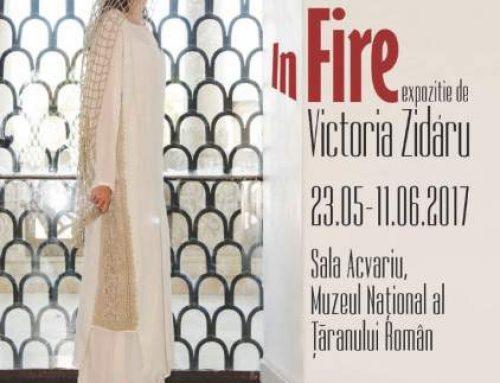 În Fire – Expoziție de Vestimentație a artistei Victoria Zidaru