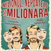 #Teatru | Milionul, Nepoatele si Milionara
