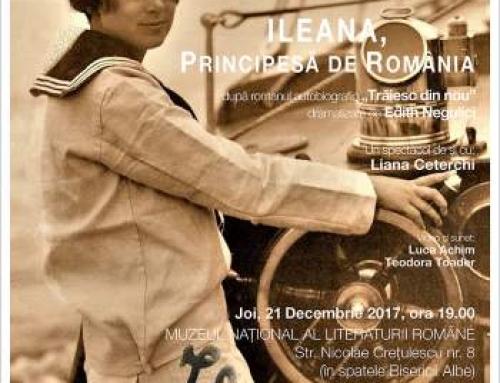 Spectacolul 'Ileana, Principesă de România' se joaca la Muzeul National al Literaturii Romane