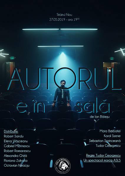 Autorul e în Sală - Un spectacol realizat de Trupa de Teatru ASLS