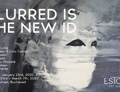 Blurred Is the New ID – Expoziție de grup Galeria Estopia, București